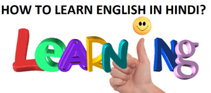 HOW TO LEARN ENGLISH IN HINDI?